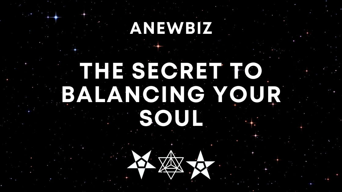 The Secret to Balancing Your Soul