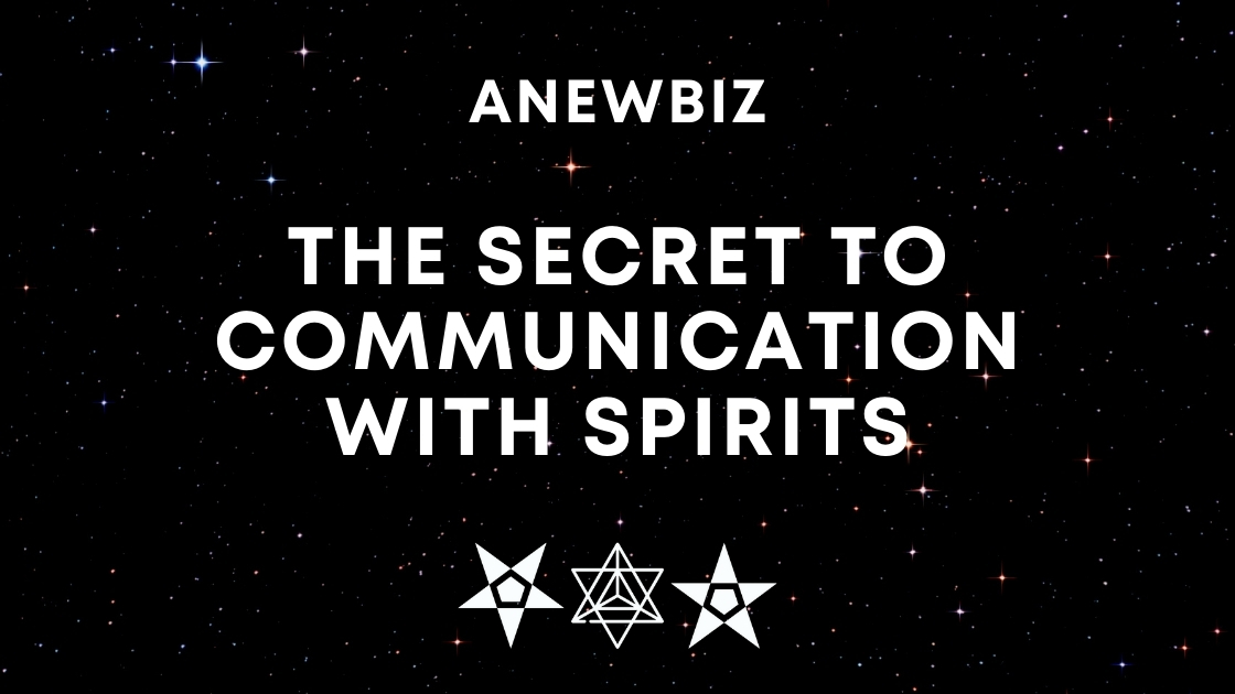 The Secret to Communication with Spirits