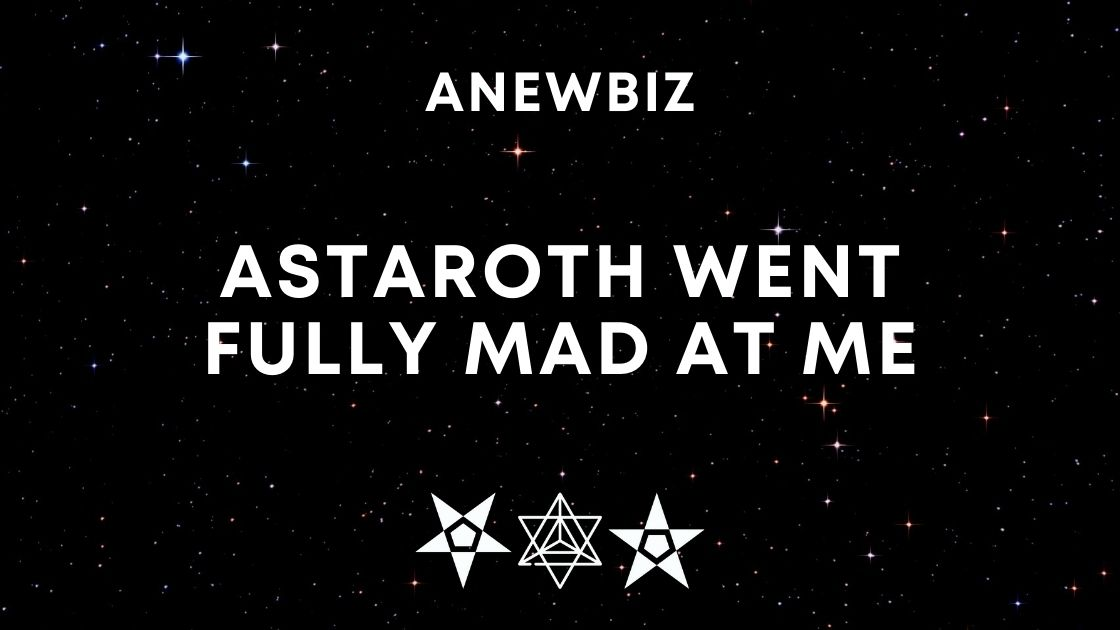 ASTAROTH Went FULLY MAD At Me