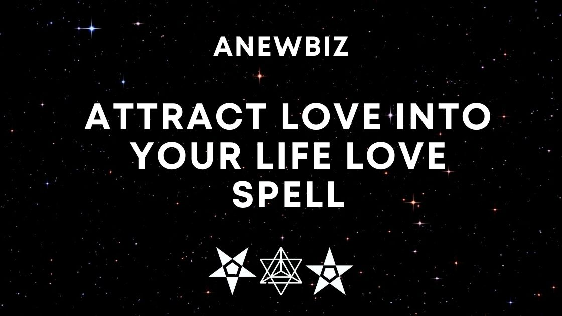 ATTRACT LOVE INTO YOUR LIFE LOVE SPELL