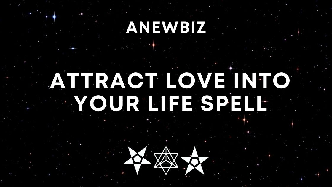 Attract Love Into Your Life Spell