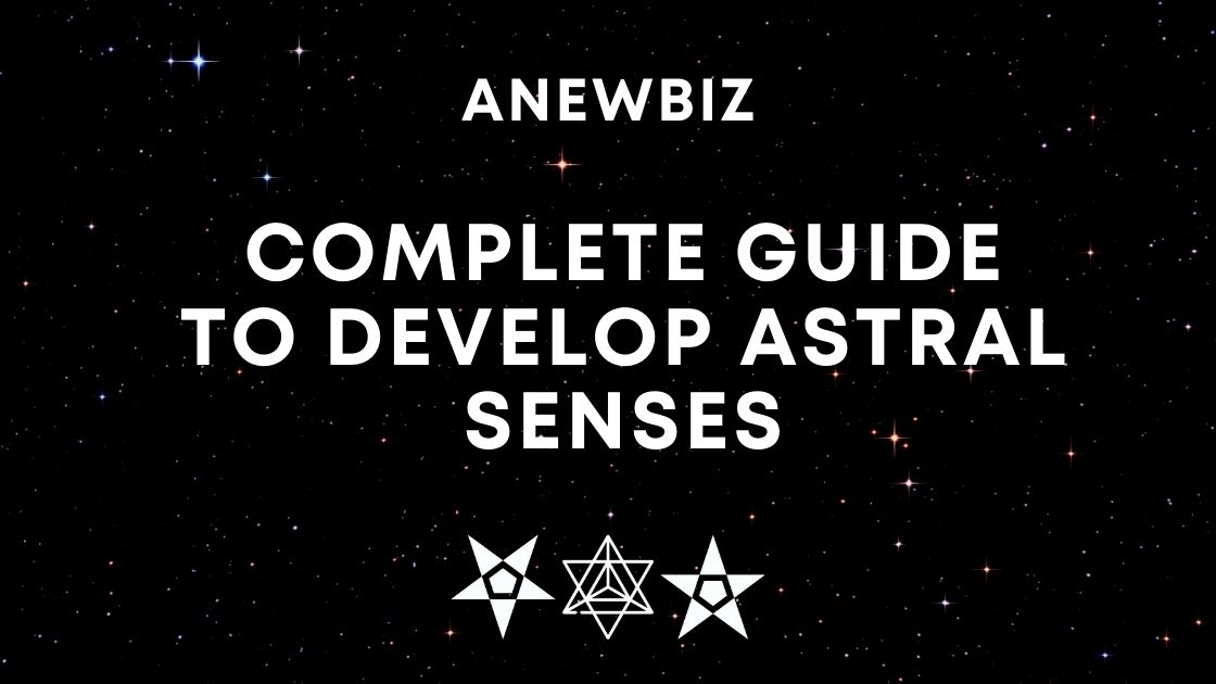 Complete guide to develop astral senses.
