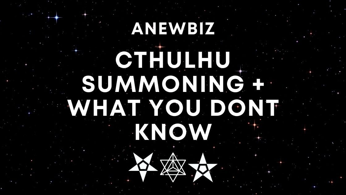 Cthulhu Summoning + WHAT YOU DONT KNOW