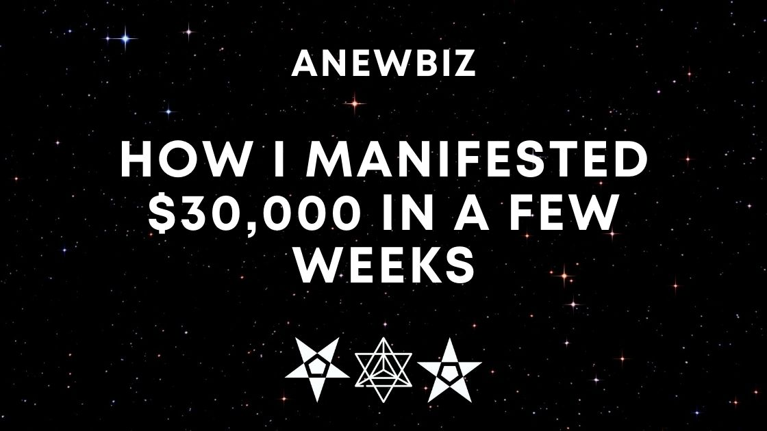 How I Manifested $30,000 In A Few Weeks