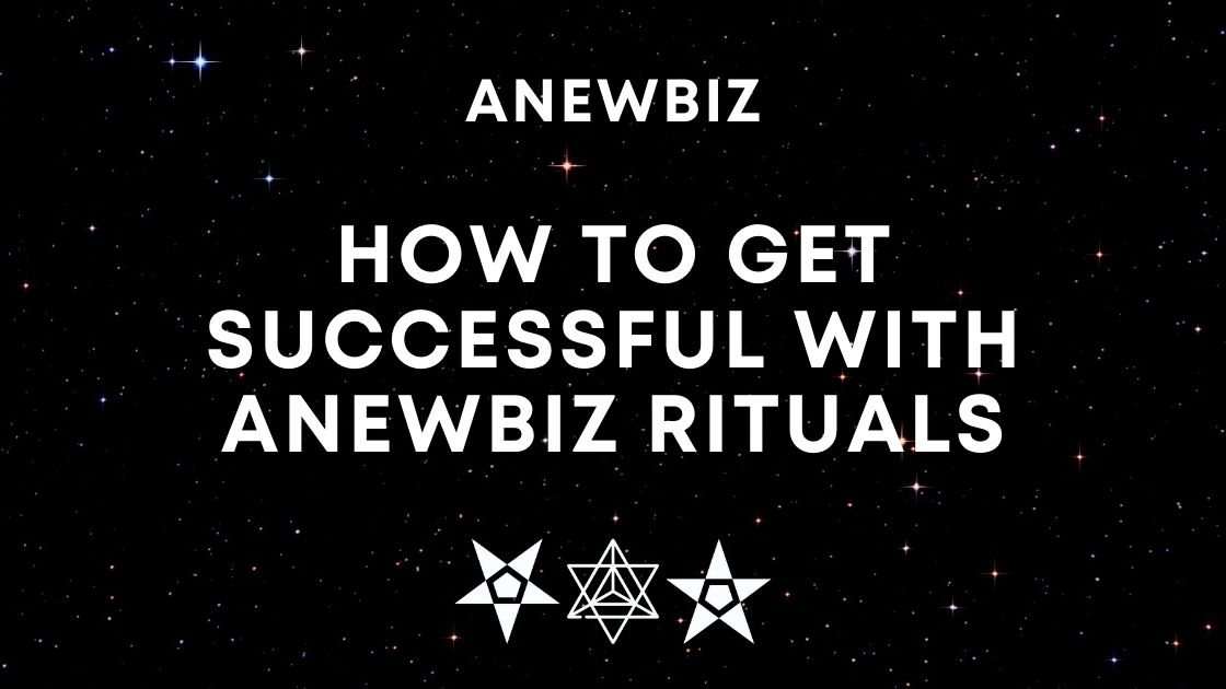 How To Get Successful With Anewbiz Rituals