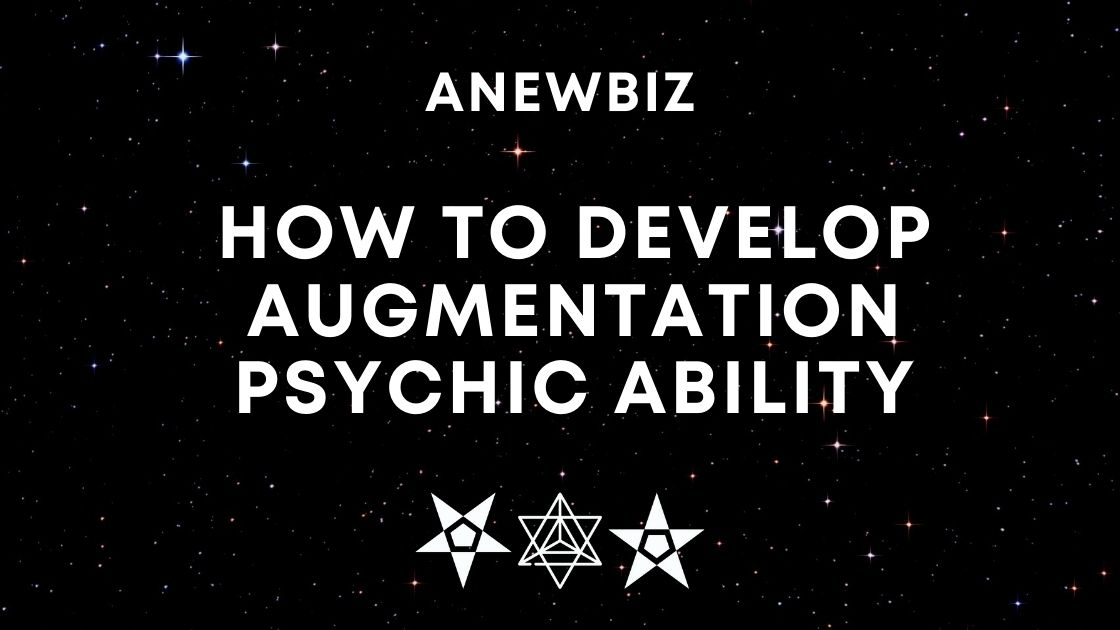 How to develop augmentation psychic ability