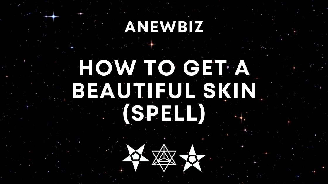 How to get a beautiful skin (spell)