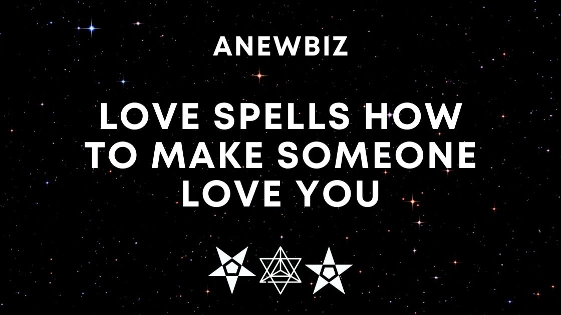 Love Spells How to make someone love you
