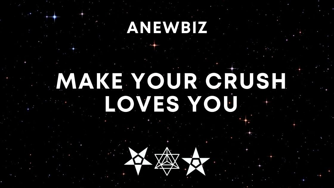 Make Your Crush Loves You