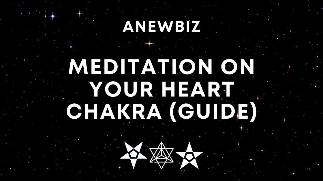 Meditation on your Heart Chakra (Guide)