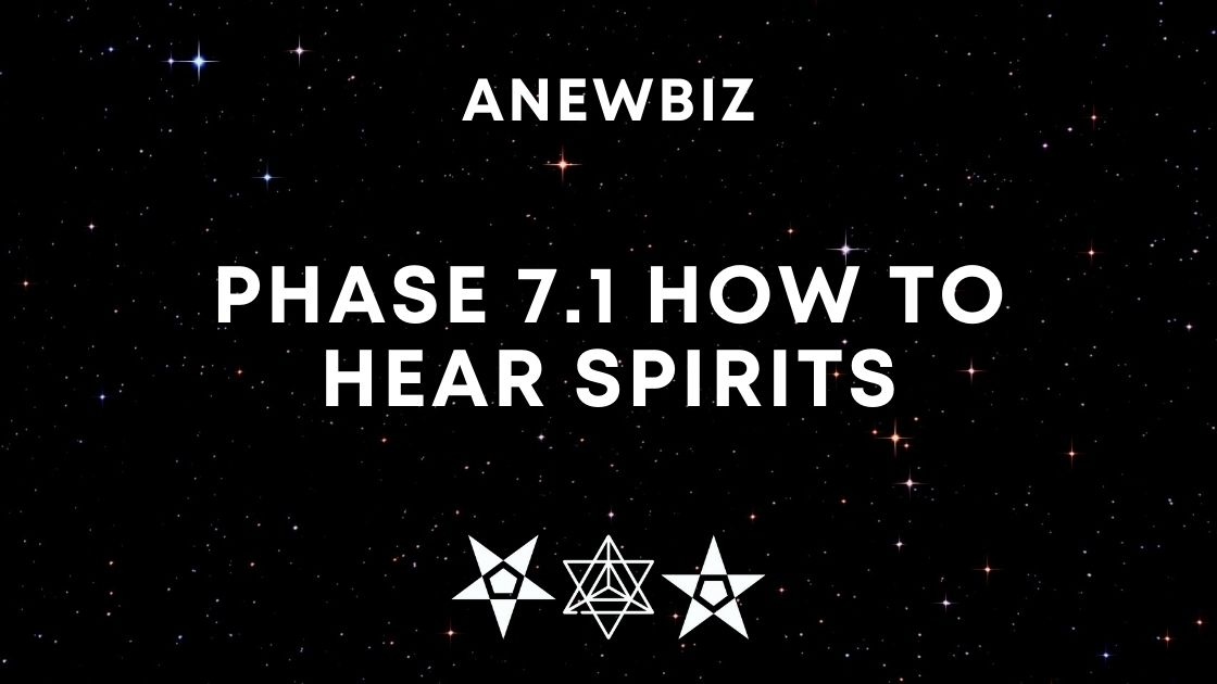 Phase 7.1 How to Hear Spirits