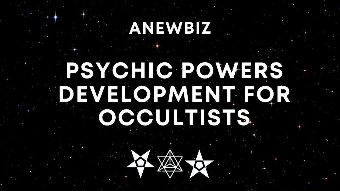 Psychic Powers Development For Occultists