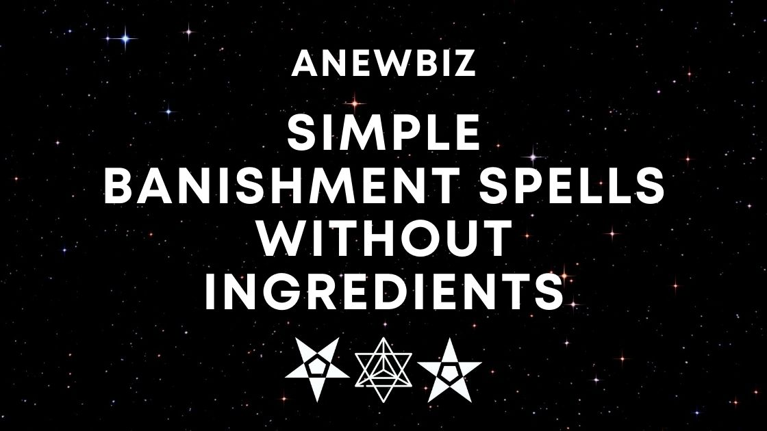 Simple Banishment Spells Without Ingredients