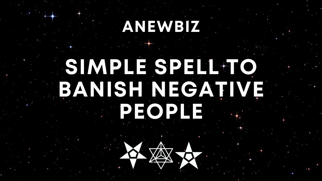 Simple Spell to Banish Negative People