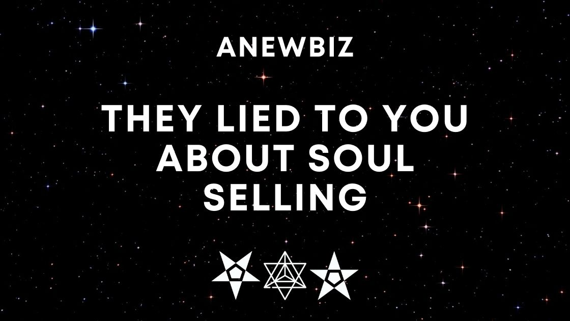 They Lied To You About Soul Selling