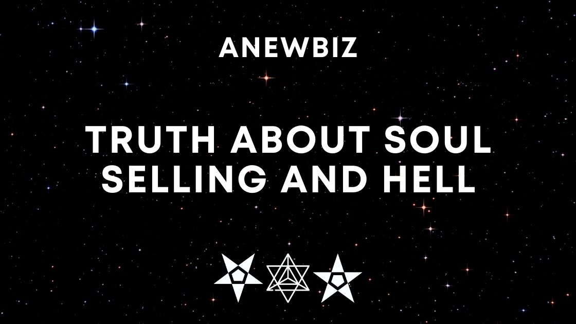 Truth About Soul Selling And Hell