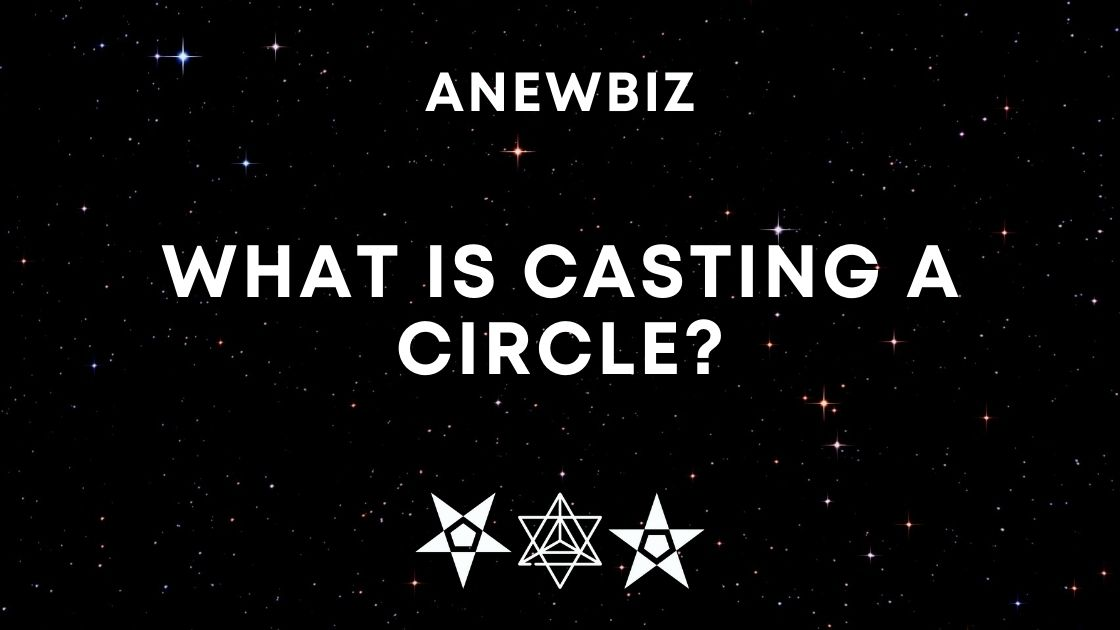 What is Casting a Circle?