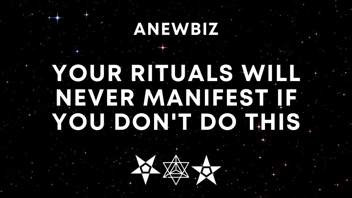 Your Rituals Will Never Manifest If You Don't Do This
