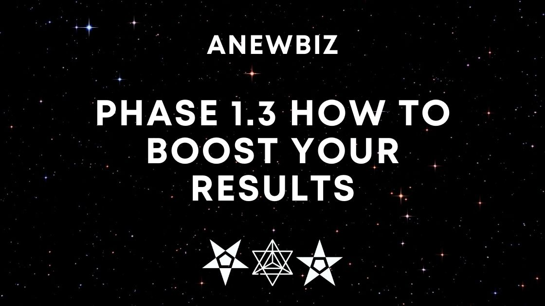 Phase 1.3 How to Boost your Results