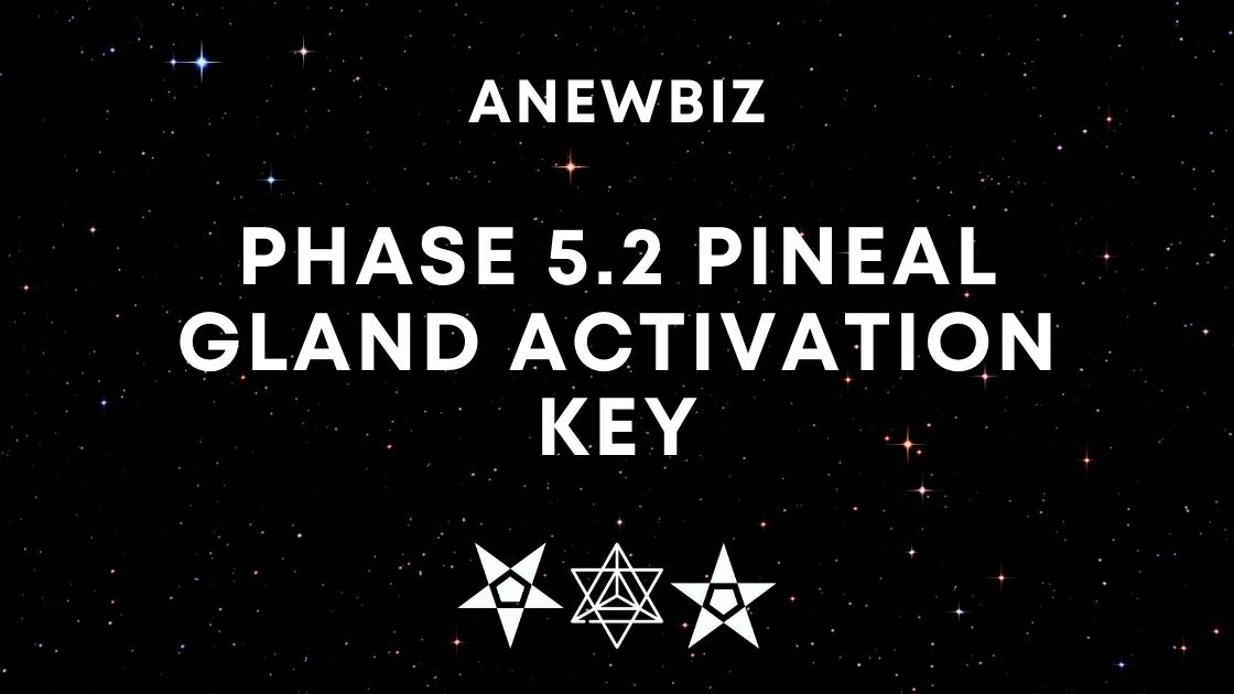 Phase 5.2 Pineal Gland Activation Key